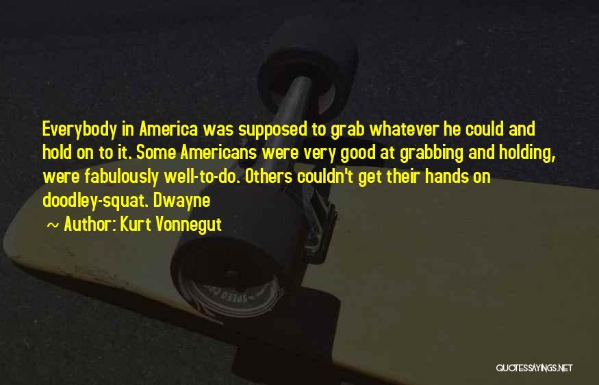 Do You Squat Quotes By Kurt Vonnegut