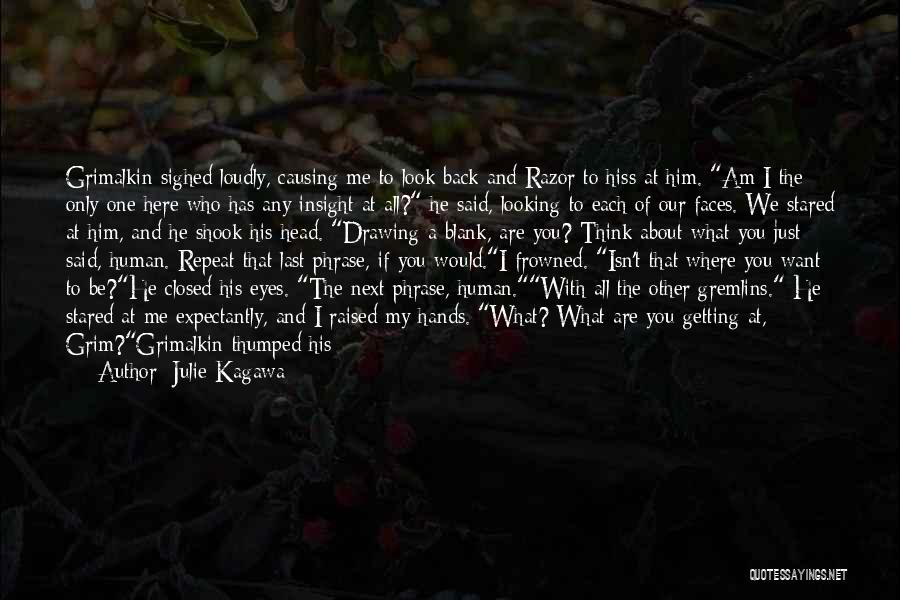 Do You Want To Be With Me Quotes By Julie Kagawa