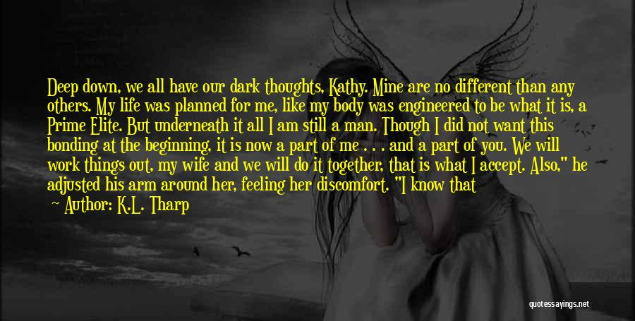 Do You Want To Be With Me Quotes By K.L. Tharp