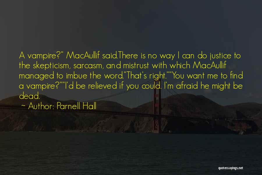 Do You Want To Be With Me Quotes By Parnell Hall