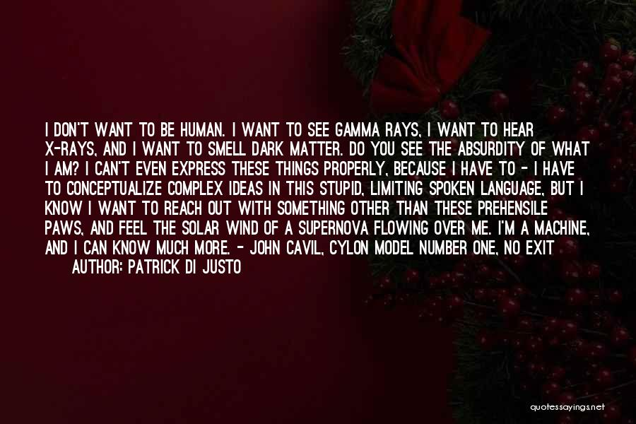 Do You Want To Be With Me Quotes By Patrick Di Justo