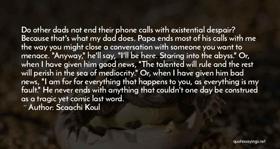 Do You Want To Be With Me Quotes By Scaachi Koul