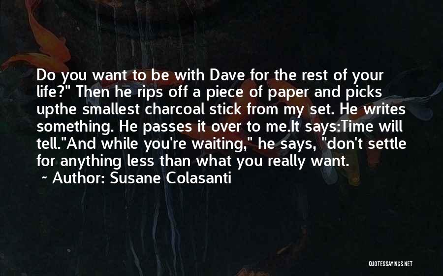 Do You Want To Be With Me Quotes By Susane Colasanti