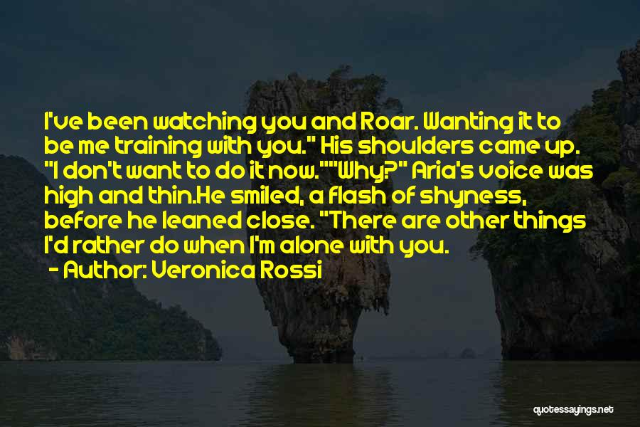 Do You Want To Be With Me Quotes By Veronica Rossi