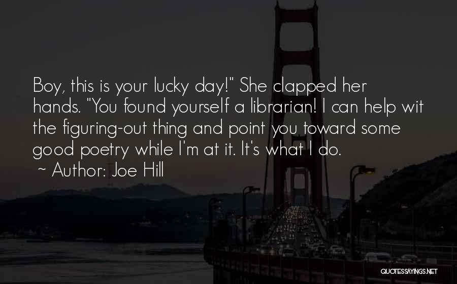 Do Your Thing Quotes By Joe Hill