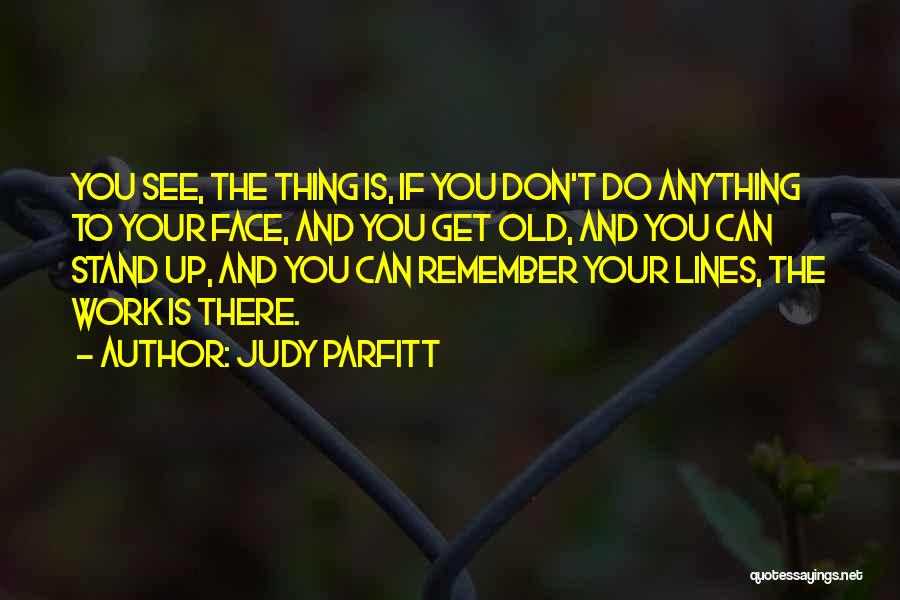Do Your Thing Quotes By Judy Parfitt