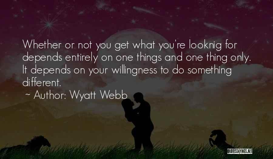 Do Your Thing Quotes By Wyatt Webb