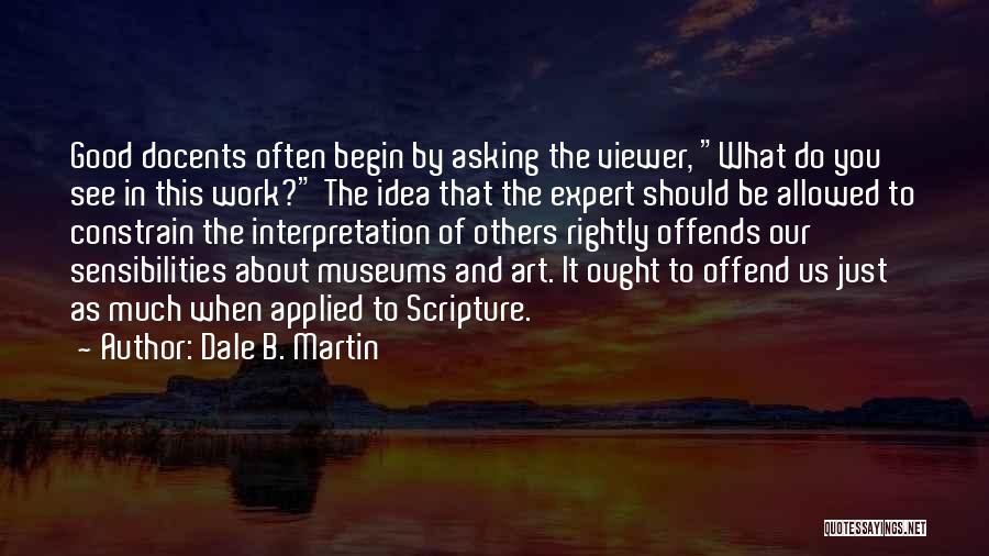 Docents Quotes By Dale B. Martin