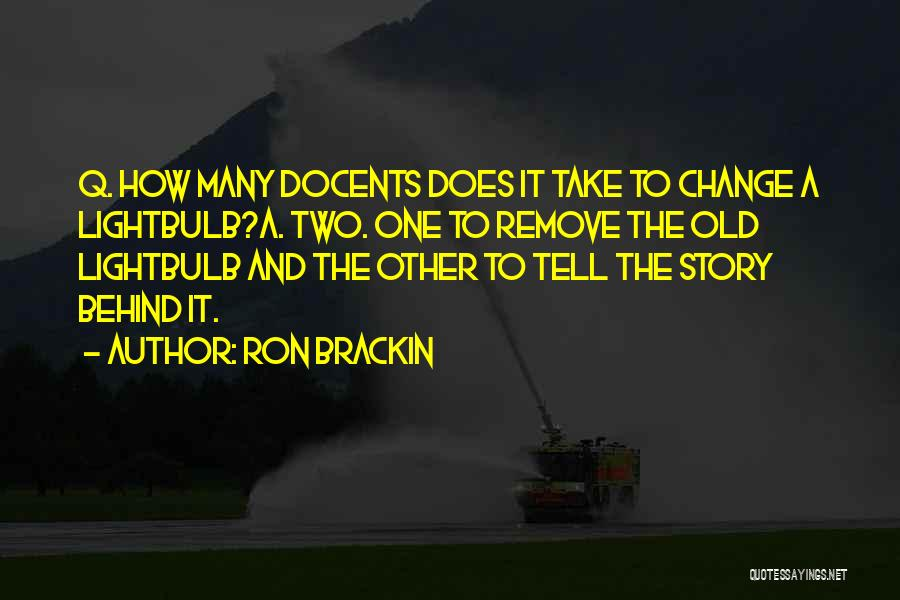Docents Quotes By Ron Brackin