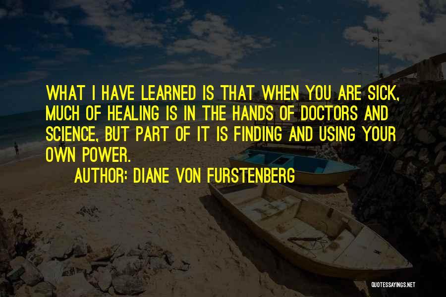 Doctors And Healing Quotes By Diane Von Furstenberg