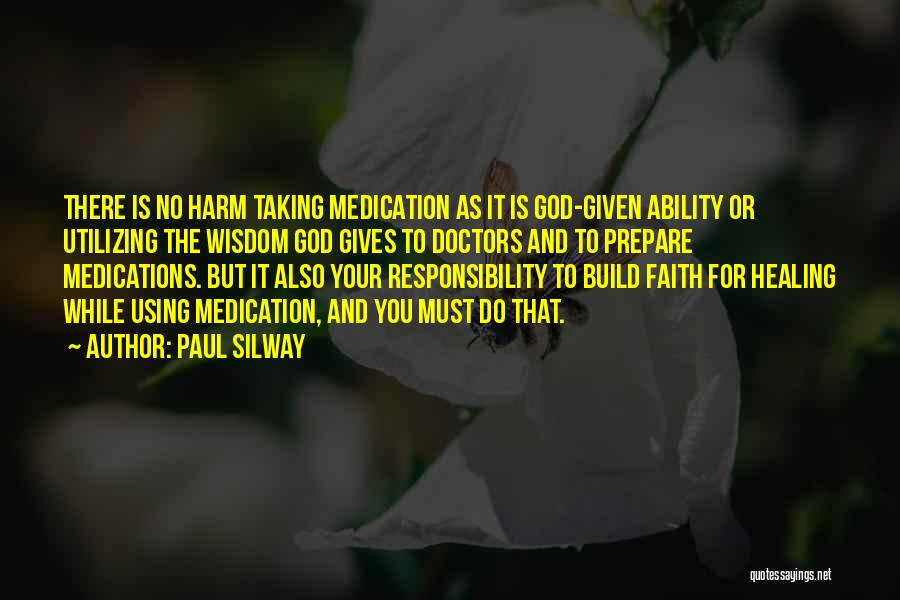 Doctors And Healing Quotes By Paul Silway