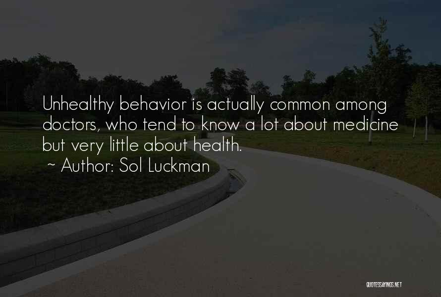 Doctors And Healing Quotes By Sol Luckman