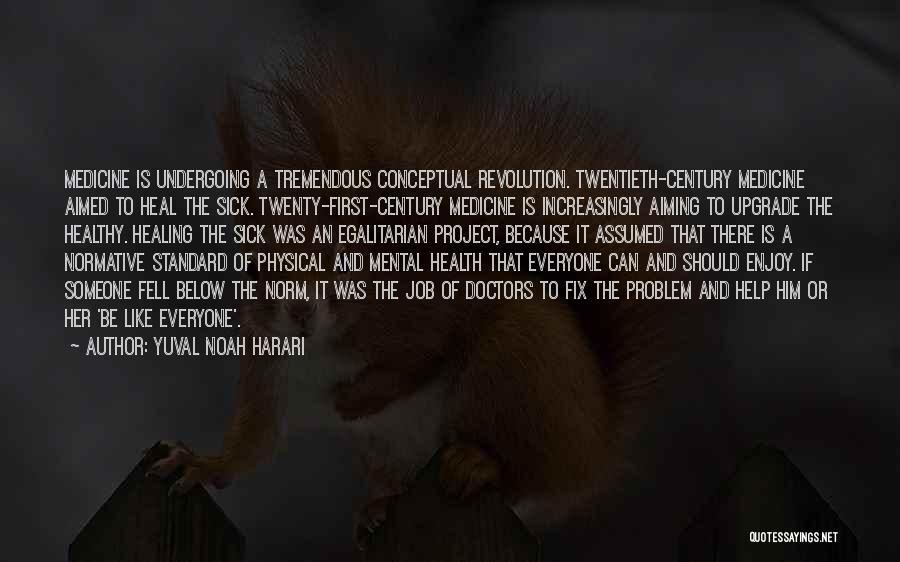 Doctors And Healing Quotes By Yuval Noah Harari