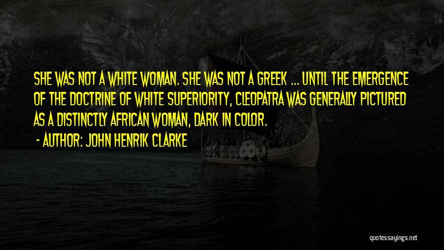 Doctrine Dark Quotes By John Henrik Clarke