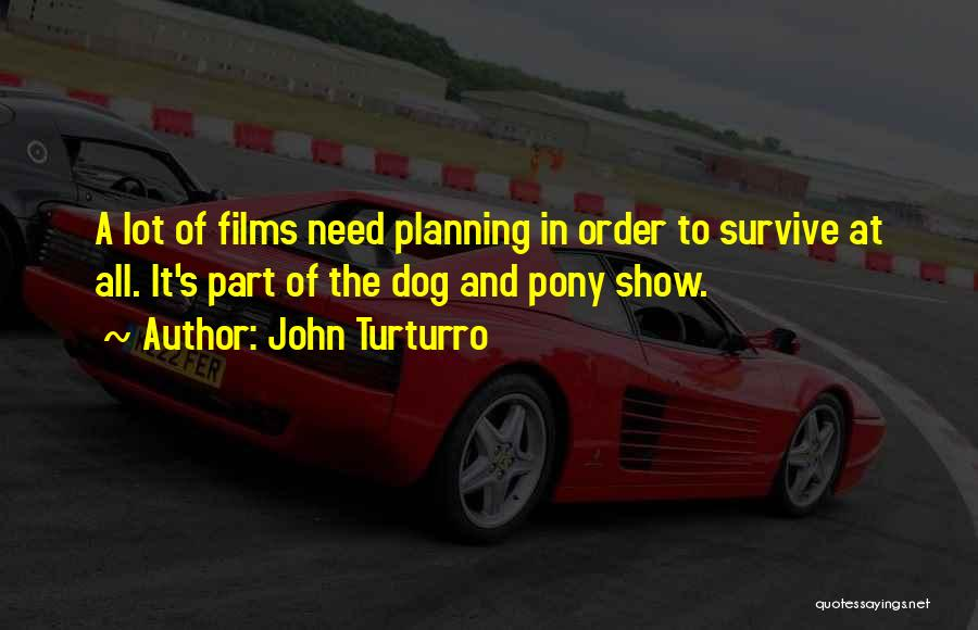 Dog And Pony Show Quotes By John Turturro