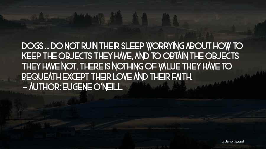 Dog And Quotes By Eugene O'Neill