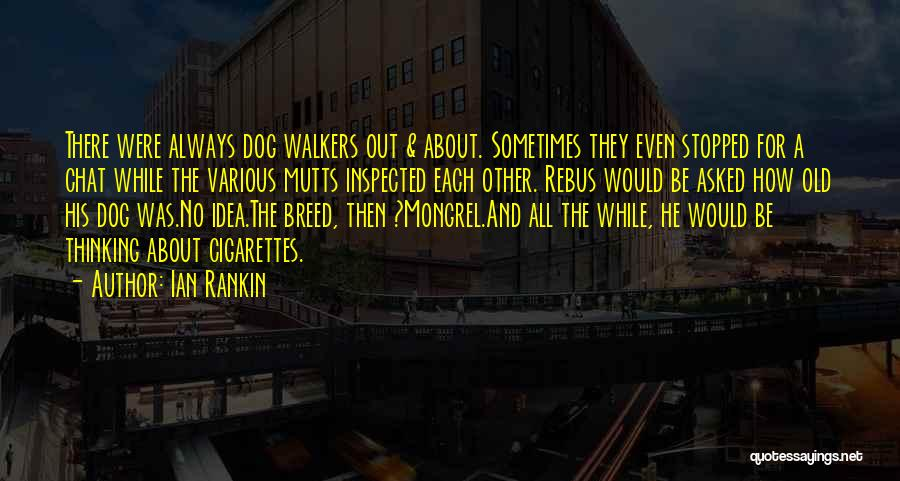 Dog And Quotes By Ian Rankin