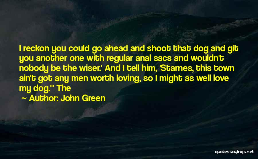 Dog And Quotes By John Green