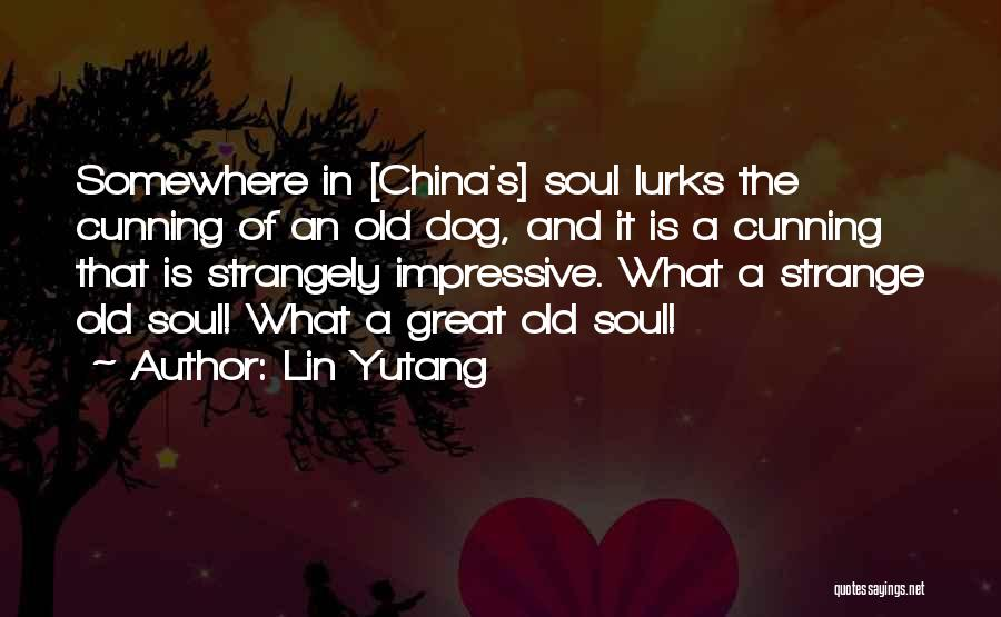 Dog And Quotes By Lin Yutang