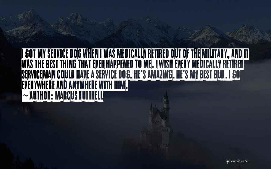 Dog And Quotes By Marcus Luttrell