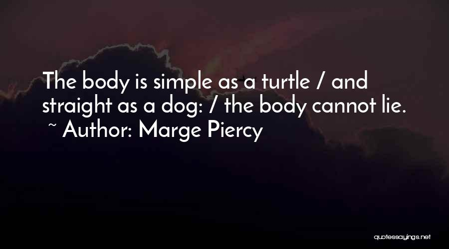 Dog And Quotes By Marge Piercy
