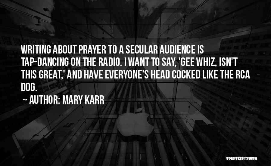 Dog And Quotes By Mary Karr