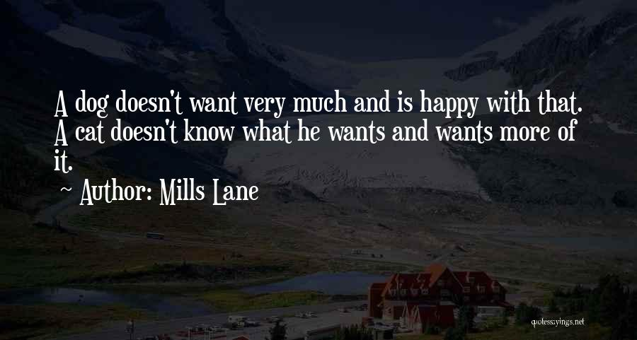 Dog And Quotes By Mills Lane