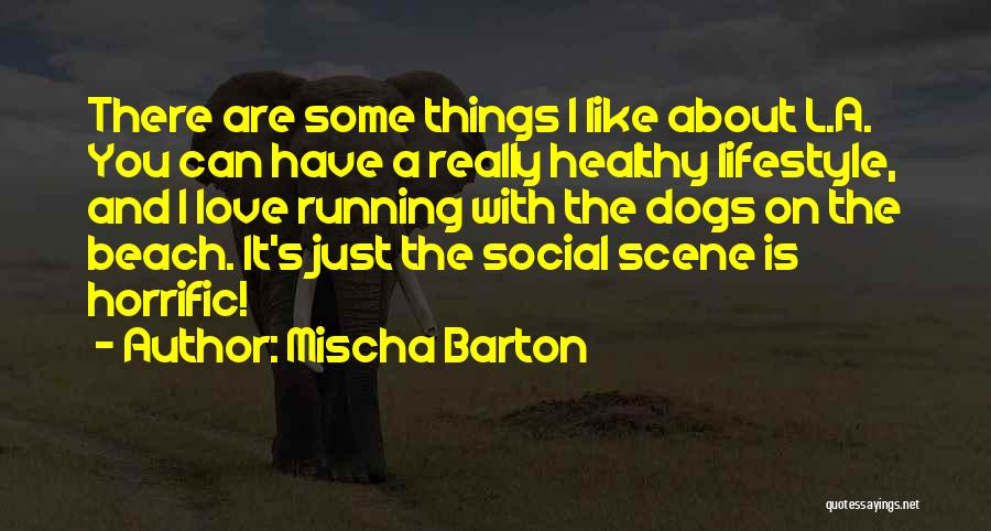 Dog And Quotes By Mischa Barton