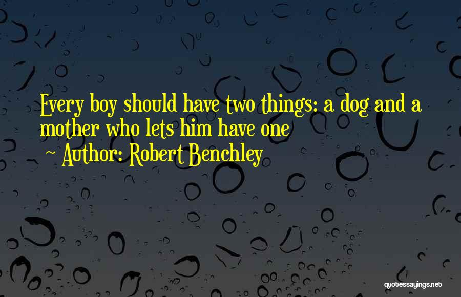 Dog And Quotes By Robert Benchley