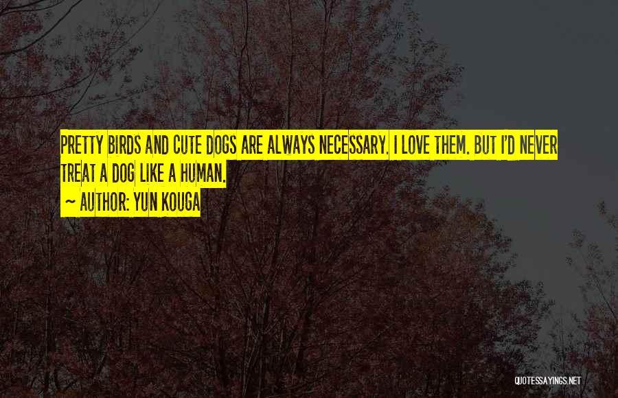 Dog And Quotes By Yun Kouga