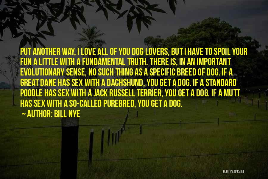 Dog Breed Quotes By Bill Nye