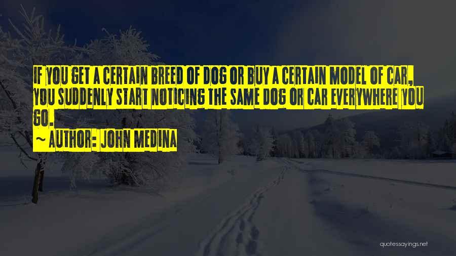 Dog Breed Quotes By John Medina