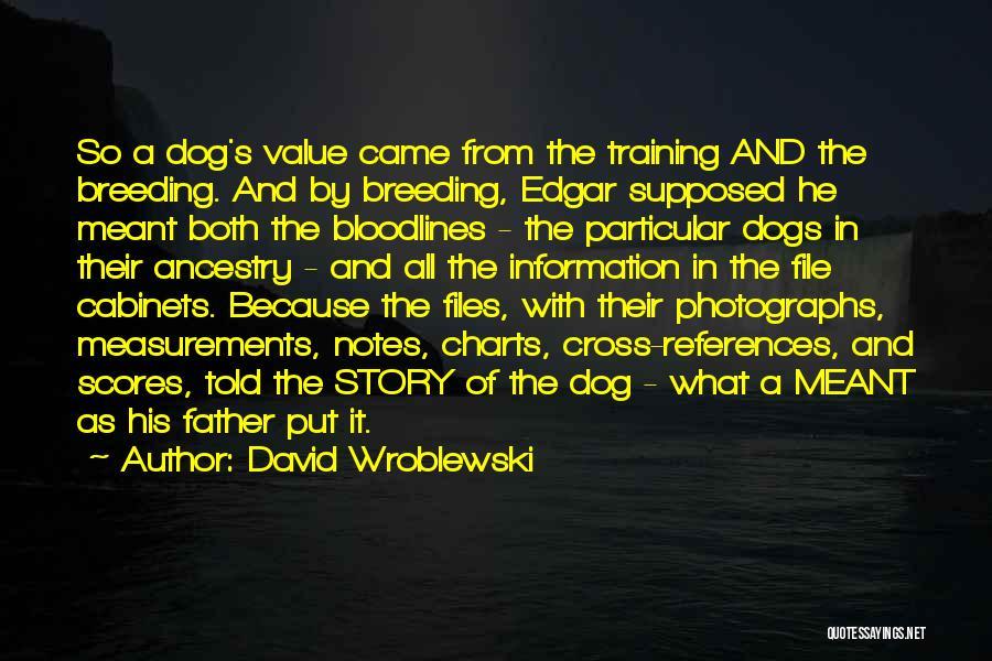 Dog Breeding Quotes By David Wroblewski