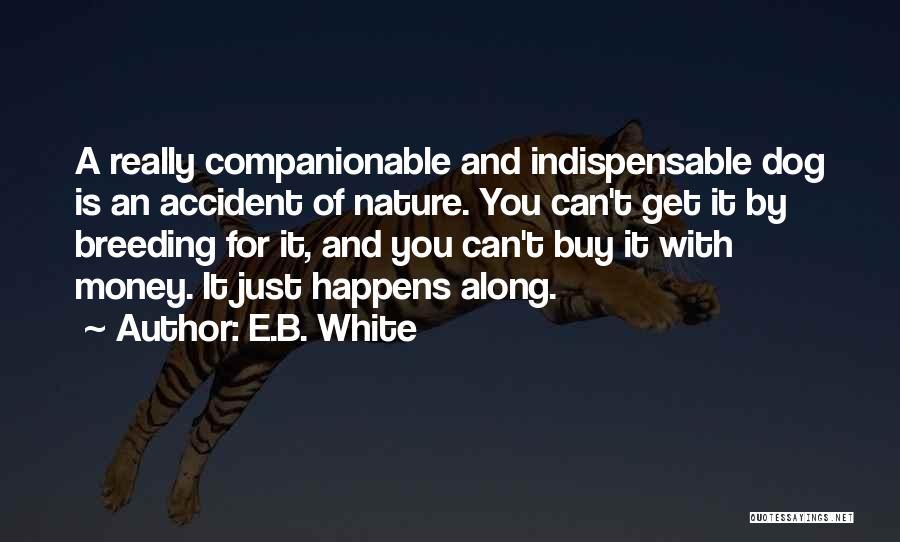 Dog Breeding Quotes By E.B. White