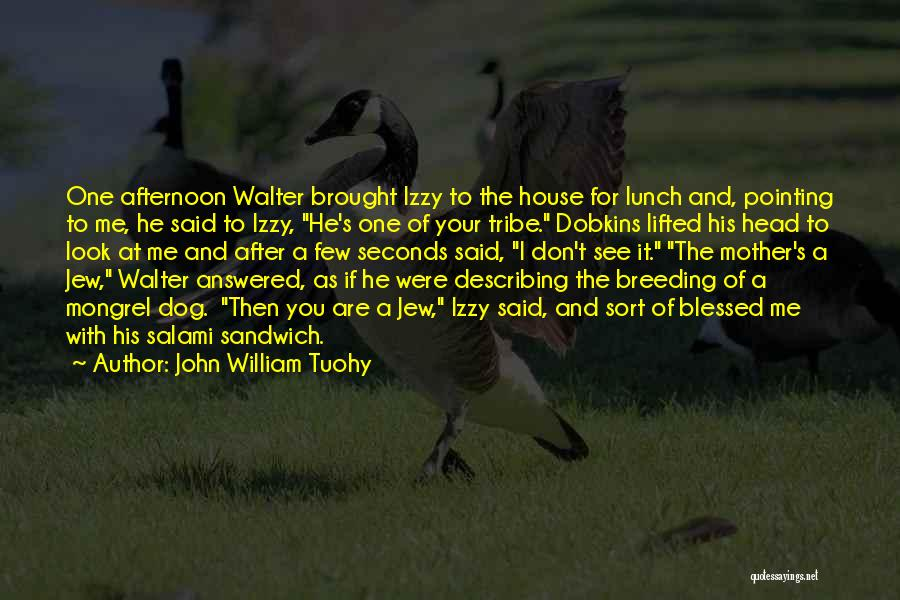 Dog Breeding Quotes By John William Tuohy