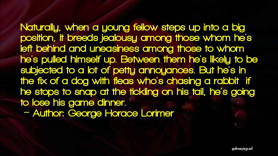 Dog Chasing Tail Quotes By George Horace Lorimer
