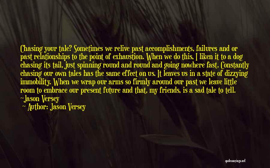 Dog Chasing Tail Quotes By Jason Versey