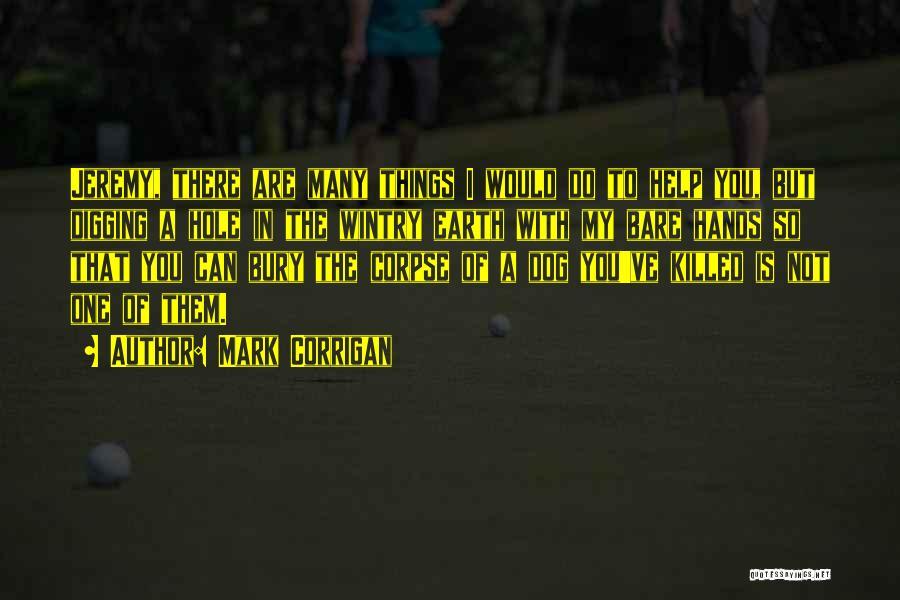 Dog Digging Quotes By Mark Corrigan