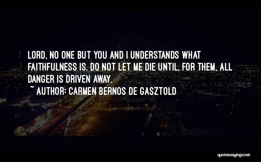 Dog Faithfulness Quotes By Carmen Bernos De Gasztold