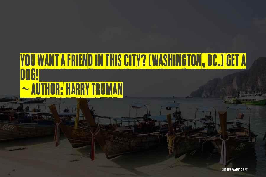 Dog Faithfulness Quotes By Harry Truman