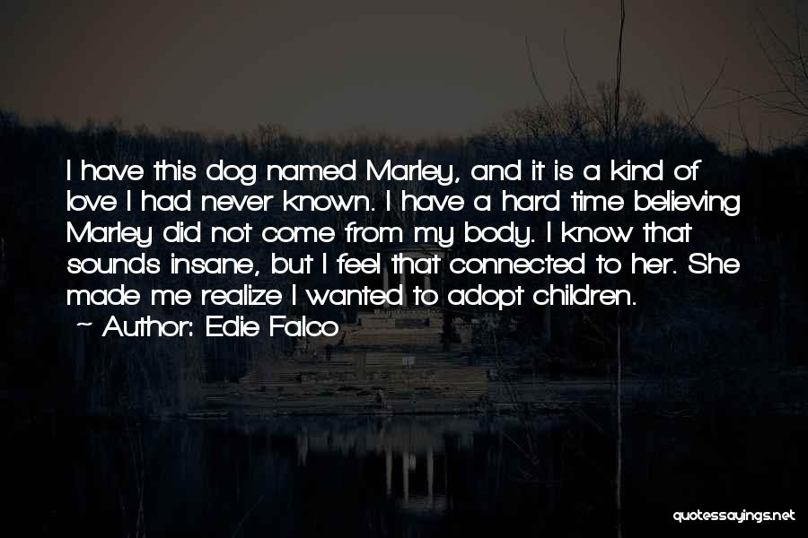 Dog Marley And Me Quotes By Edie Falco
