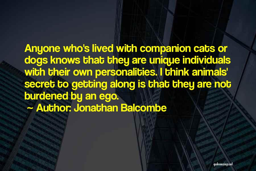 Dog Personalities Quotes By Jonathan Balcombe