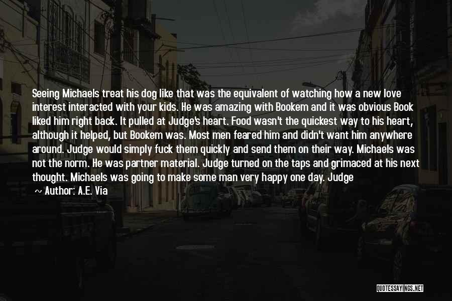 Dog Treat Quotes By A.E. Via