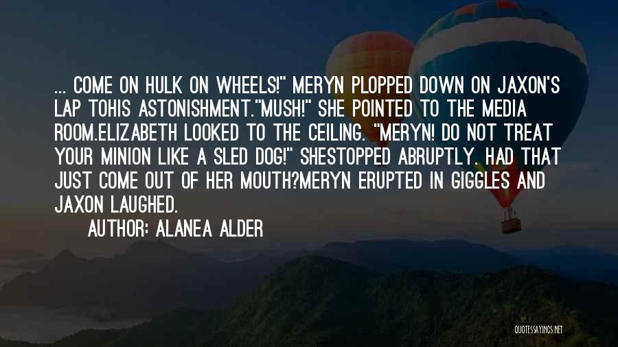 Dog Treat Quotes By Alanea Alder