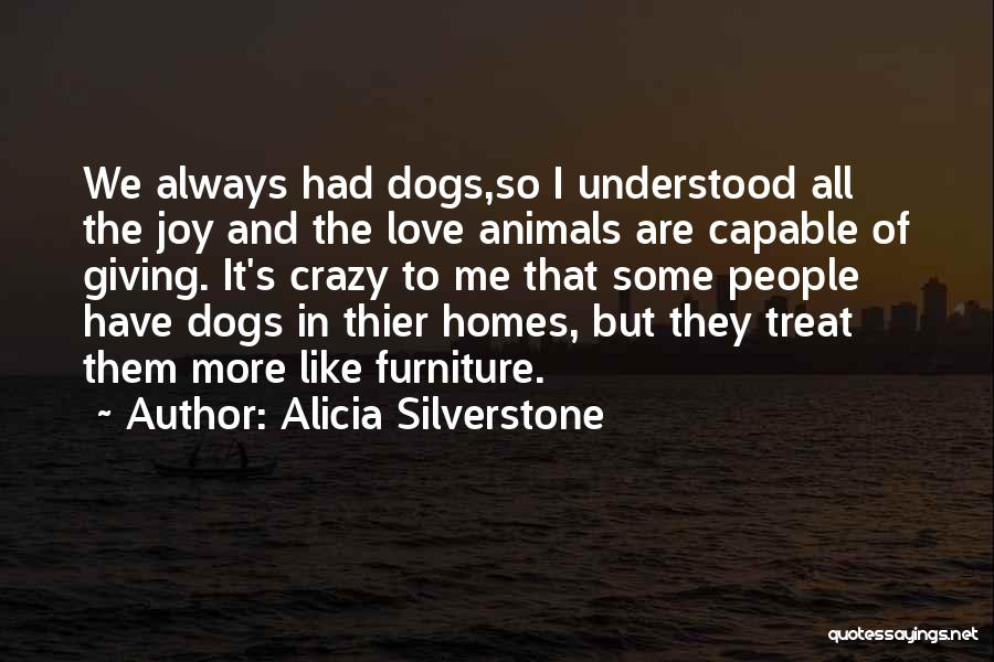 Dog Treat Quotes By Alicia Silverstone