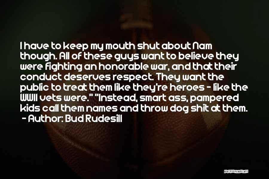 Dog Treat Quotes By Bud Rudesill