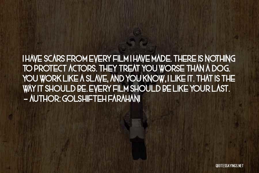 Dog Treat Quotes By Golshifteh Farahani