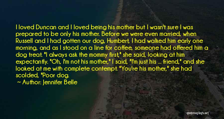 Dog Treat Quotes By Jennifer Belle