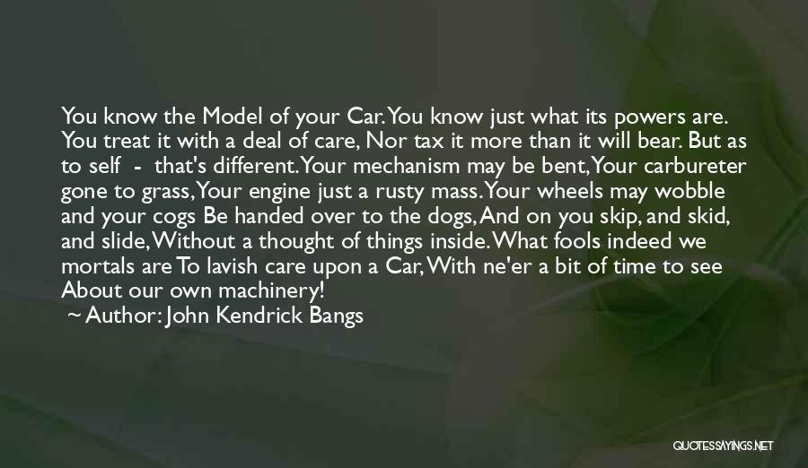 Dog Treat Quotes By John Kendrick Bangs