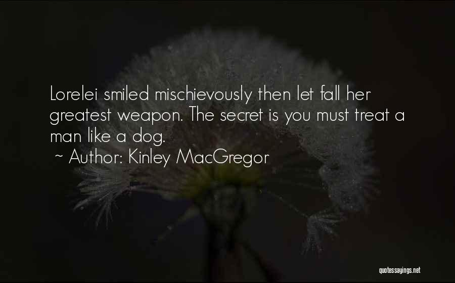 Dog Treat Quotes By Kinley MacGregor